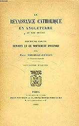 LA RENAISSANCE CATHOLIQUE EN ANGLETERRE AU XIXe SIECLE, 3 TOMES de THUREAU-DANGIN PAUL