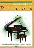 Alfred 039 s Basic Piano Course: Lesson Book - Level 3 by Willard A. Palmer Morton Manus Amanda Vick Lethco(1982-03-01)