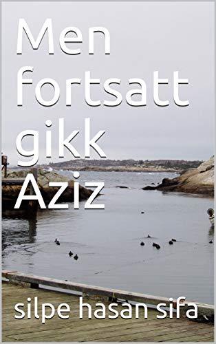 Men fortsatt gikk Aziz (Norwegian Edition)