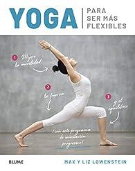 Yoga para ser más flexibles par Max y Liz Lowenstein