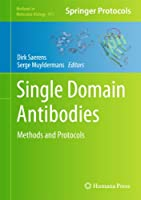 Single Domain Antibodies: Methods and Protocols (Methods in Molecular Biology)