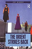 The Orient Strikes Back: A Global View of Cultural Display (Materializing Culture)