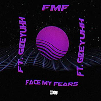 FMF (Face My Fears) [feat. Gee Yuhh]