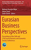 Eurasian Business Perspectives: Proceedings of the 26th and 27th Eurasia Business and Economics Society Conferences (Eurasian Studies in Business and Economics (14/2))