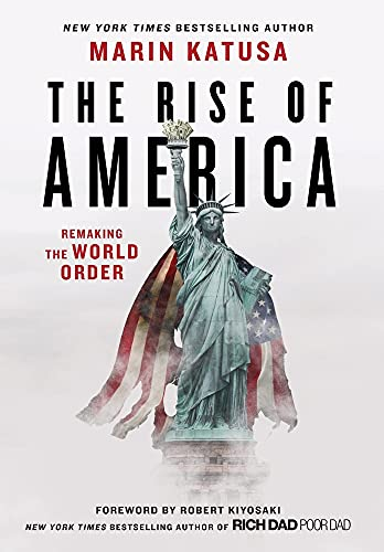 Compare Textbook Prices for The Rise of America: Remaking the World Order  ISBN 9781544521442 by Katusa, Marin