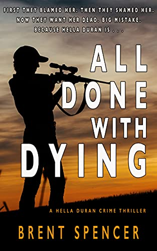 All Done with Dying: A Hella Duran Crime Thriller