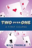 Two-Over-One: A First Course