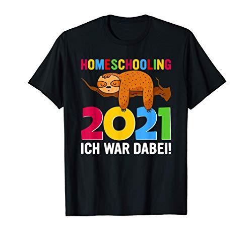 Homeschooling Schulkind Ich war dabei 2021 Schüler Faultier T-Shirt