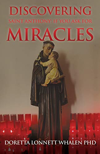Discovering Saint Anthony: If You Ask For Miracles: Prayers of a Catholic Community in Pittsburgh