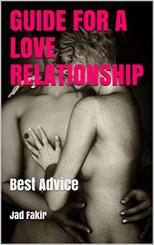 GUIDE FOR A LOVE RELATIONSHIP: Best Advice (English Edition)