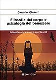 Filosofia del corpo e psicologia del benessere. Psicosomatica, salute e spiritualità (I saggi)