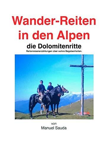 Wanderreiten in den Alpen: das allerhöchste, Max reitet die Dolomitenroute