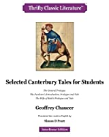 Selected Canterbury Tales for Students: The General Prologue, the Pardoner's Introduction, Prologue and Tale, the Wife of Bath's Prologue and Tale (Thrifty Classic Literature)
