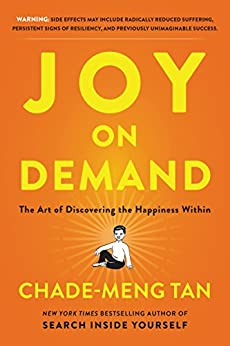 Joy on Demand: The Art of Discovering the Happiness Within by [Chade-Meng Tan]