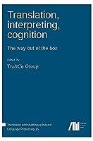 Translation, interpreting, cognition