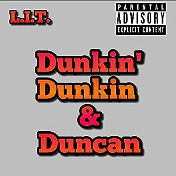 Dunkin' Dunkin & Duncan