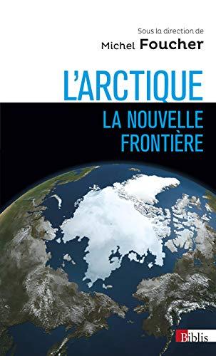 L'Arctique, la nouvelle frontière