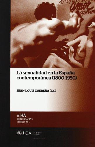 Sexualidad en la España contemporánea (1800-1950), la (Monografías. Historia y Arte)