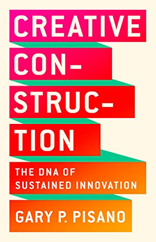 Image of Creative Construction: The DNA of Sustained Innovation