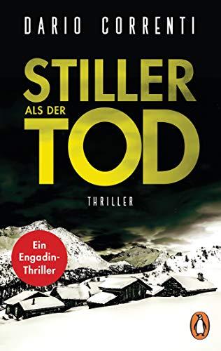 Stiller als der Tod: Thriller - Ein Engadin-Thrillerの詳細を見る
