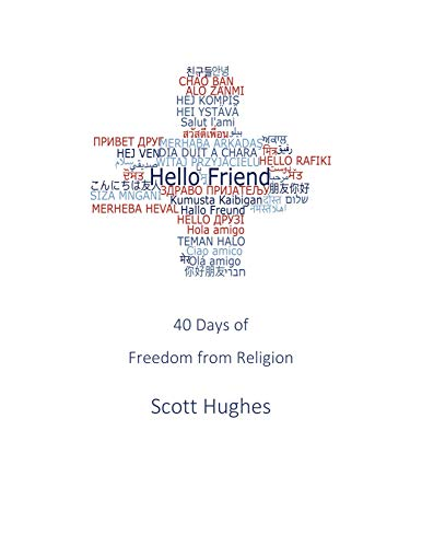 Hello Friend: 40 Days of Freedom from Religion (English Edition)