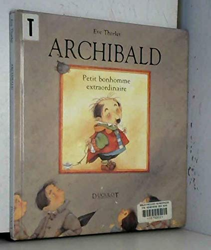 ARCHIBALD : PETIT BONHOMME EXTRAORDINAIRE