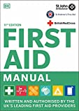 First Aid Manual 11th Edition: Written and Authorised by the UK's Leading First Aid Providers