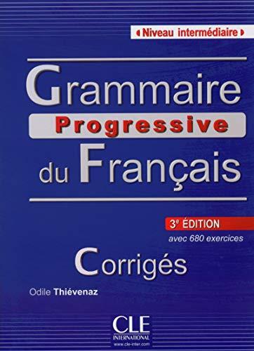 Grammaire Progressive Du Français avec 680 exercices : Niveau intermédiaire-Corriges: Corriges intermedi