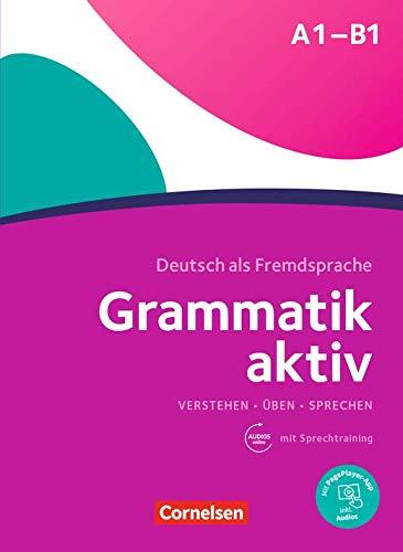 Grammatik aktiv: Ubungsgrammatik A1-B1 mit Audios online