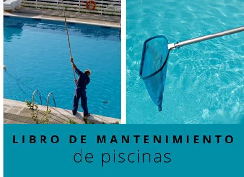 LIBRO DE MANTENIMIENTO DE PISCINAS: Registro semanalmente el mantenimiento piscina│120 semanas de control│121 páginas – Tamaño 20,96 x 15,24 cm (8,25 x 6 pulgadas)