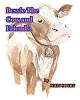Bessie The Cow and Friends.
