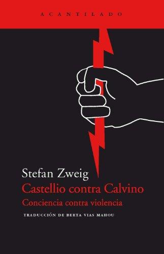 Castellio contra Calvino: Conciencia contra violencia: 48 (El Acantilado)