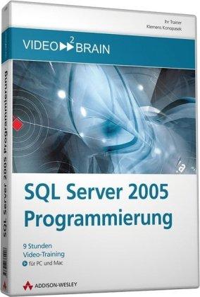 SQL Server 2005 Programmierung - Video-Training: Serverseitiges Programmieren mit Transact-SQL - 9 Stunden Video-Training (AW Videotraining Programmierung/Technik)