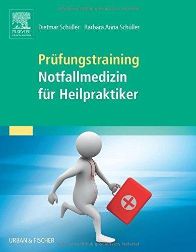 Prüfungstraining Notfallmedizin für Heilpraktiker by Barbara Anna Schüller (2016-01-18)