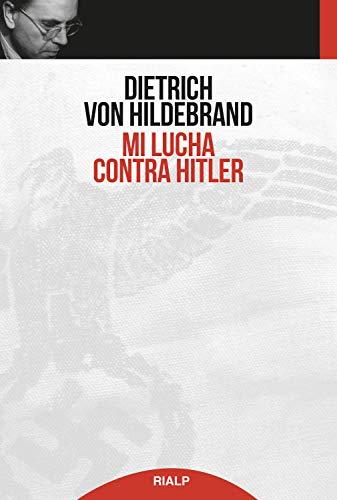 Mi lucha contra Hitler (Historia y Biografías) (Spanish Edition)
