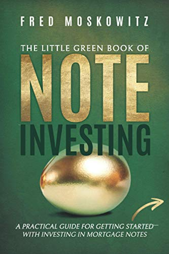 Real Estate Investing Books! - The Little Green Book Of Note Investing: A Practical Guide for Getting Started with Investing in Mortgage Notes