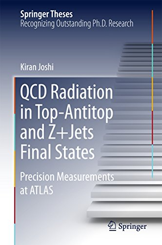 QCD Radiation in Top-Antitop and Z+Jets Final States: Precision Measurements at ATLAS (Springer Theses) (English Edition)