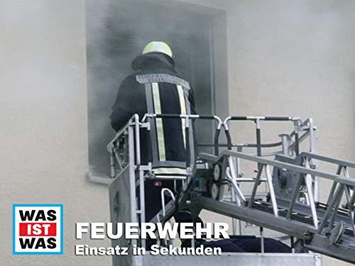 Feuerwehr - Einsatz in Sekunden