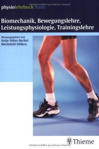Biomechanik, Bewegungslehre, Leistungsphysiologie, Trainingslehre von Antje Hüter-Becker (Herausgeber), Mechthild Dölken (Herausgeber), Andrea Schnitzler (Illustrator), (10. November 2004) Taschenbuch