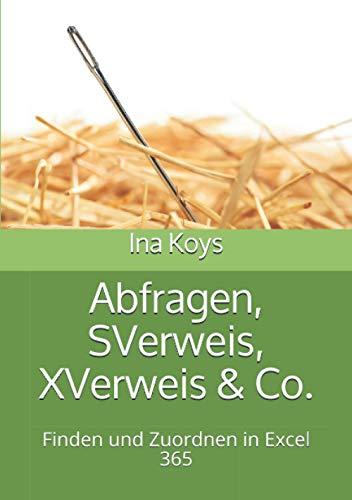 Abfragen, SVerweis, XVerweis & Co.: Finden und Zuordnen in Excel 365 (Kurz & Knackig)