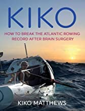 KIKO : How to break the Atlantic rowing record after brain surgery