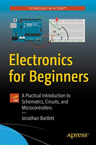 Electronics for Beginners A Practical Introduction to Schematics Circuits and Microcontrollers product image