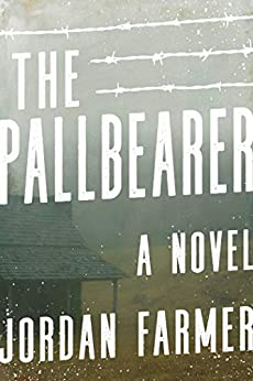 The Pallbearer: A Novel by [Jordan Farmer]