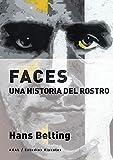 Faces: Una historia del rostro: 14 (Estudios visuales)