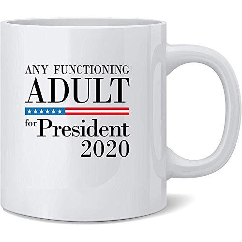Cualquier adulto que funcione para el presidente 2020 Taza de café de cerámica divertida Tazas de café Taza de té Regalo divertido de la novedad 11 oz