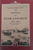 The Mission to Siam and Hue, 1821-22 (Oxford in Asia Hardback Reprints)