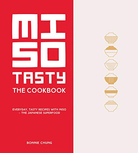 Miso Tasty: Everyday, Tasty Recipes with Miso - The Japanese Superfood