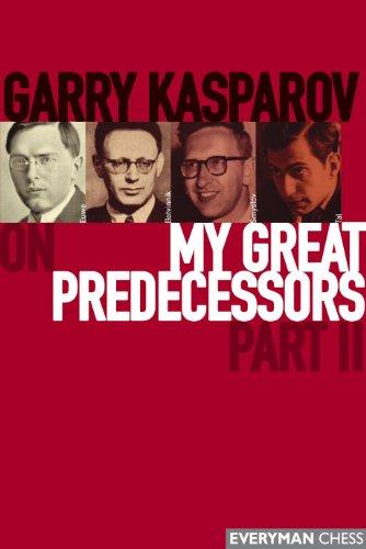 Garry Kasparov on My Great Predecessors, Part 2 (English Edition)