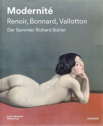 Modernité - Renoir, Bonnard, Valloton: Der Sammler Richard Bühler