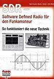 SDR ? Software Defined Radio für den Funkamateur: So funktioniert die neue Technik - Bodo J. Krink